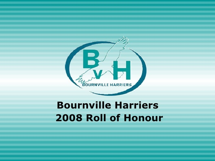 Bournville Harriers  2008 Roll of Honour