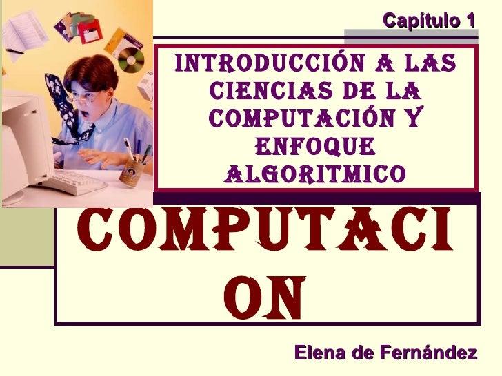 Introducción a las ciencias de la computación y enfoque algoritmico COMPUTACION