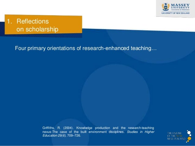 1. Reflections   on scholarship  Four primary orientations of research-enhanced teaching…      • Research-led, ie learning...