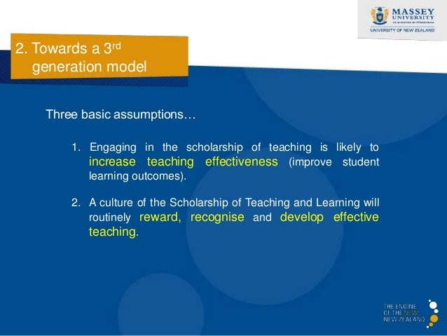 2. Towards a 3rd   generation model    Three basic assumptions…        1. Engaging in the scholarship of teaching is likel...