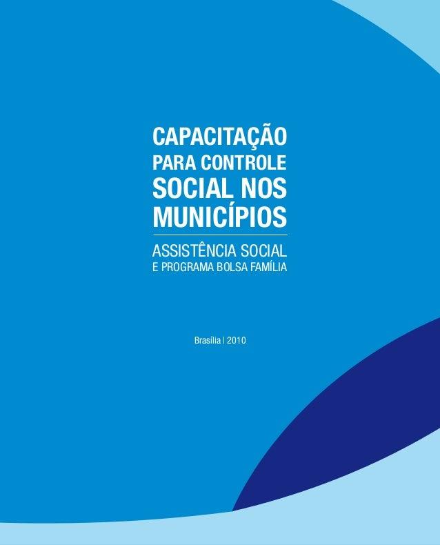 Brasília | 2010 ASSISTÊNCIA SOCIAL CAPACITAÇÃO PARA CONTROLE SOCIAL NOS MUNICÍPIOS E PROGRAMA BOLSA FAMÍLIA