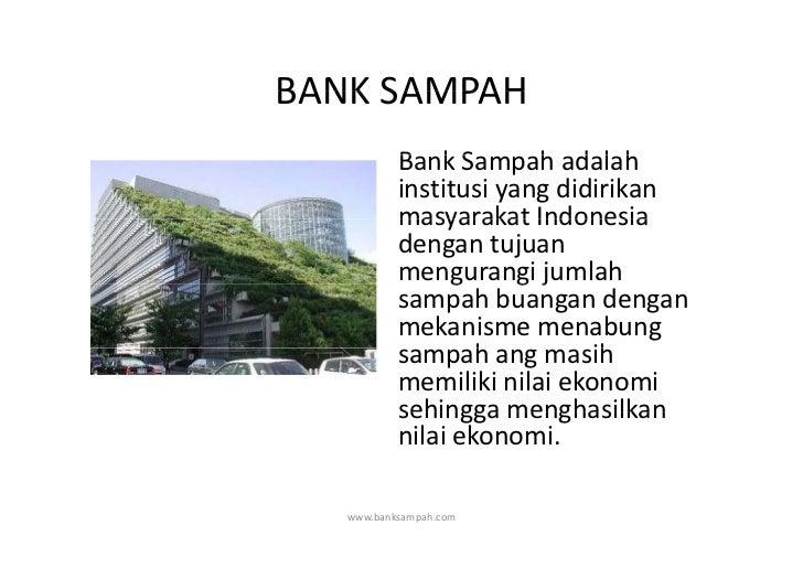BANKSAMPAHBANK SAMPAH           BankSampahadalah           B kS          h d l h           institusiyangdidirikan  ...