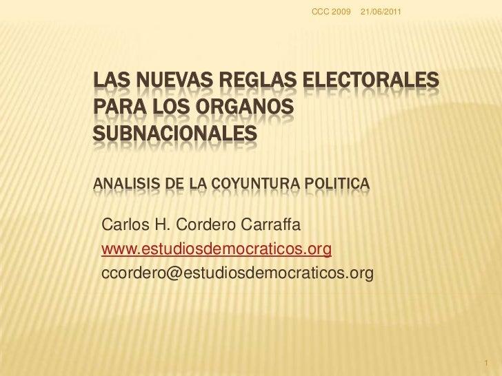 LAS NUEVAS REGLAS ELECTORALES PARA LOS ORGANOS SUBNACIONALESANALISIS DE LA COYUNTURA POLITICA<br />Carlos H. Cordero Carra...