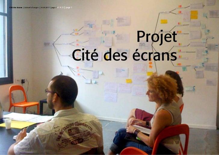 Cité des écrans | Scénarii d'usages | 16.06.2011 | page 1V1 4.11   | page 1                                               ...