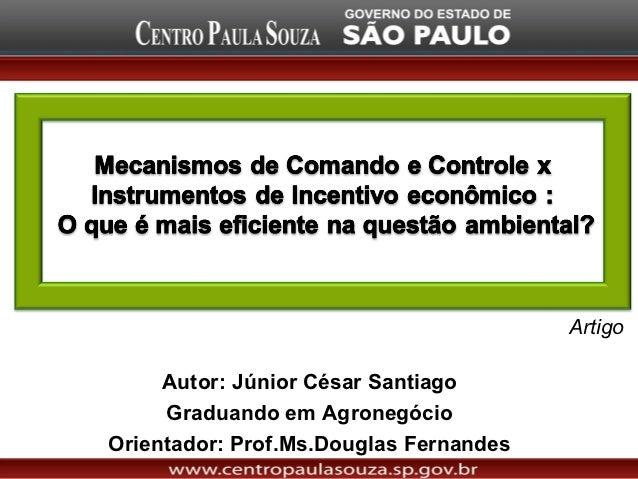 Artigo     Autor: Júnior César Santiago     Graduando em AgronegócioOrientador: Prof.Ms.Douglas Fernandes