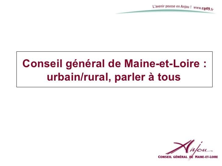 Conseil général de Maine-et-Loire : urbain/rural, parler à tous