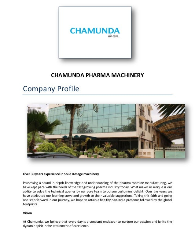 CHAMUNDA PHARMA MACHINERY  Company Profile  Over 30 years experience in Solid Dosage machinery  Possessing a sound in-dept...