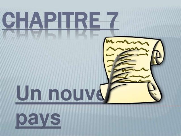CHAPITRE 7 Un nouveau pays