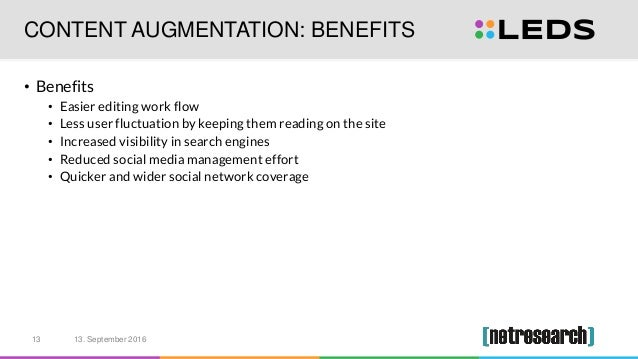 CONTENT AUGMENTATION: BENEFITS • Benefits • Easier editing work flow • Less user fluctuation by keeping them reading on th...
