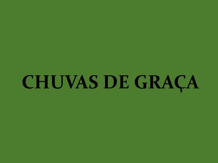 CHUVAS DE GRAÇA