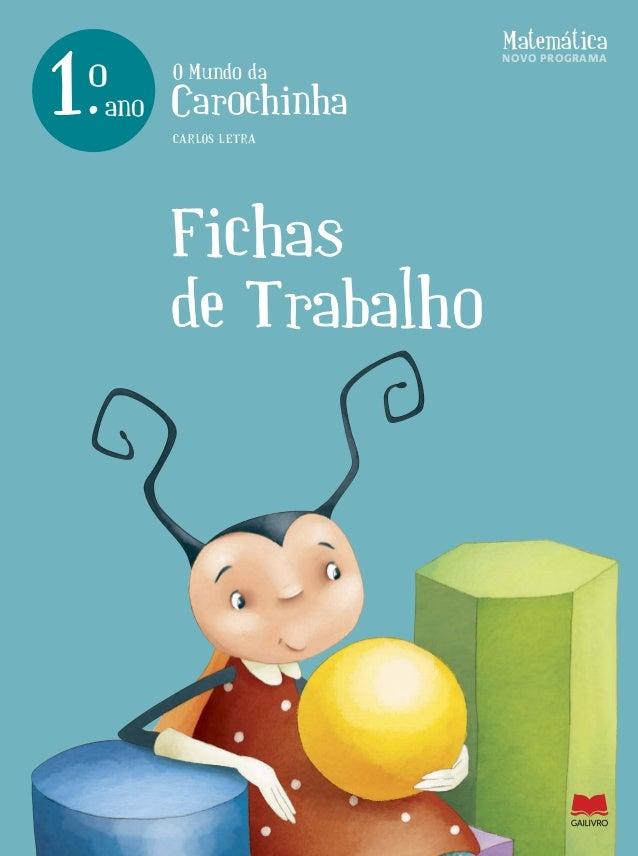www.leya.com www.gailivro.pt ISBN 978-989-557-727-9 € 6,80 oMundodaCarochinhaMateMátiCa-FiChasdetrabalhoano1.oCarlosletra ...