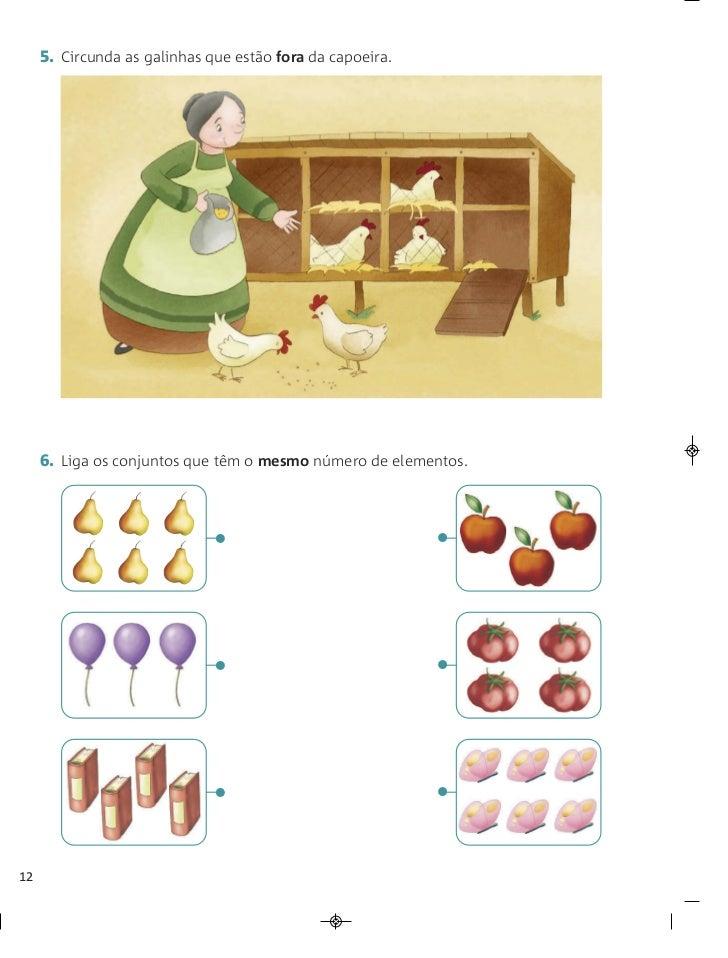 5. Circunda as galinhas que estão fora da capoeira.     6. Liga os conjuntos que têm o mesmo número de elementos.         ...