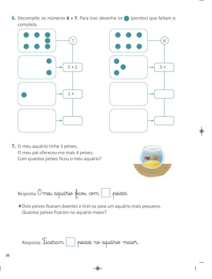 6. Decompõe os números 6 e 7. Para isso desenha os                (pontos) que faltam e        completa.                  ...
