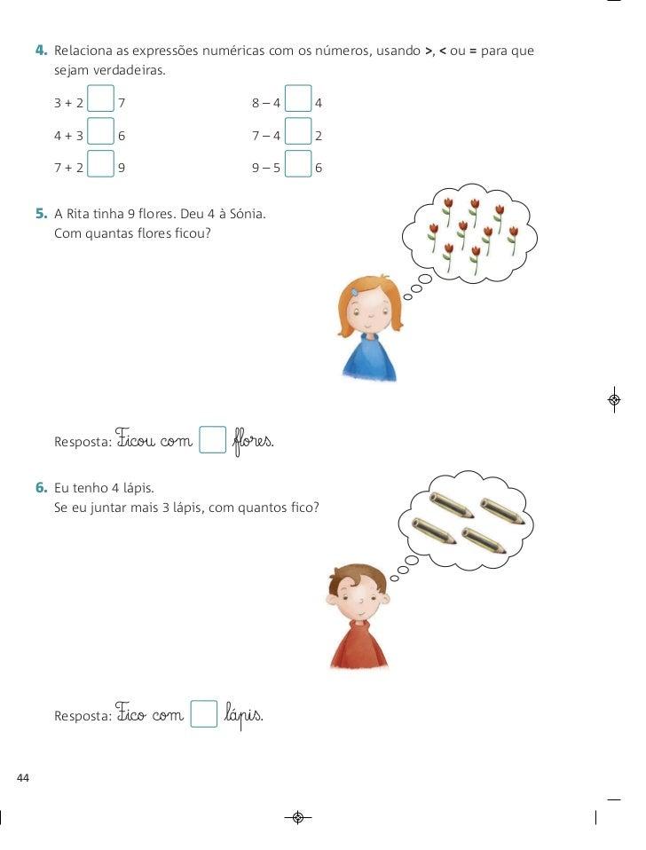 4. Relaciona as expressões numéricas com os números, usando >, < ou = para que        sejam verdadeiras.        3+2       ...