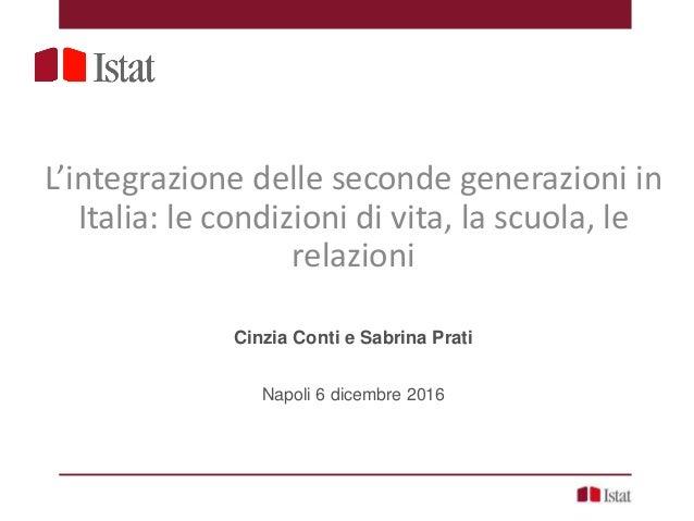 Indaginesullesecondegenerazioni2015 L'integrazione delle seconde generazioni in Italia: le condizioni di vita, la scuola, ...