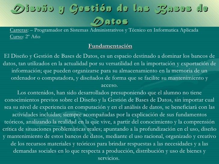 Diseño y Gestión de las Bases de               Datos   Carreras: – Programador en Sistemas Administrativos y Técnico en In...