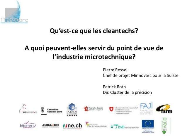 Qu'est-ce que les cleantechs?A quoi peuvent-elles servir du point de vue de         l'industrie microtechnique?           ...
