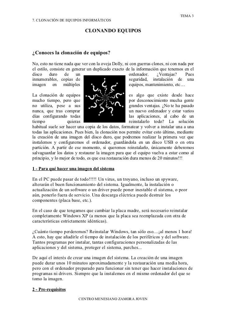 TEMA 3 7. CLONACIÓN DE EQUIPOS INFORMÁTICOS                              CLONANDO EQUIPOS    ¿Conoces la clonación de equi...