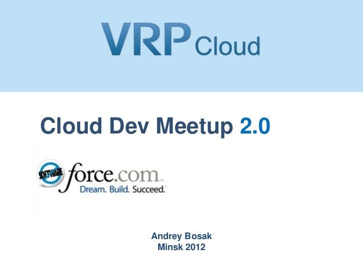 Cloud Dev Meetup 2.0         Andrey Bosak          Minsk 2012