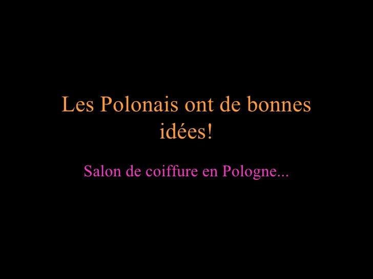 Les Polonais ont de bonnes          idées!  Salon de coiffure en Pologne...