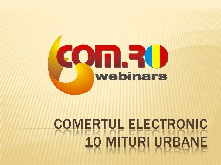 Comertul Electronic10 mituri urbane<br />