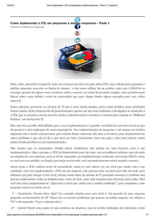 15/03/13 Como implementar o ITIL em pequenas e médias empresas – Parte 1 | CooperaTI www.cooperati.com.br/wordpress/2012/0...