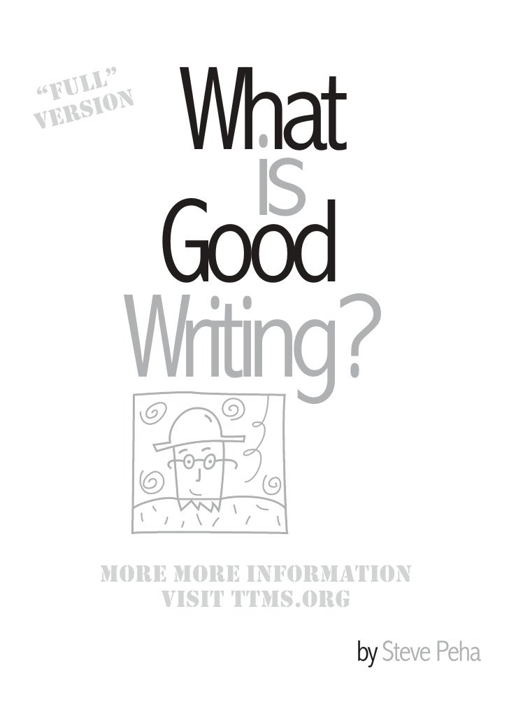 """ull""""n """"F io Vers        What            is        Good       Writing?     More More inForMation         Visit ttMs.org    ..."""