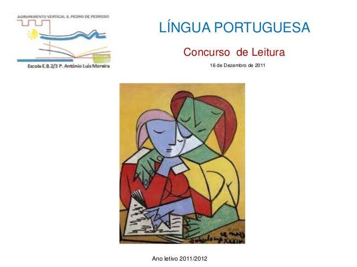 LÍNGUA PORTUGUESA           Concurso de Leitura                       16 de Dezembro de 2011Ano letivo 2011/2012