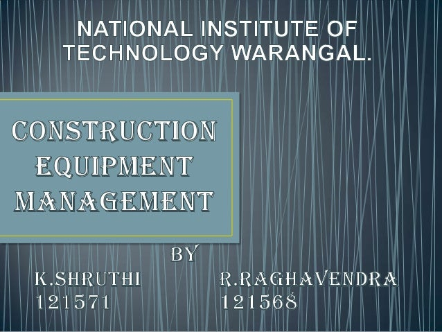 IntroductionFactors behind the selection of construction equipmentsTypes of construction equipmentsSelection      crit...