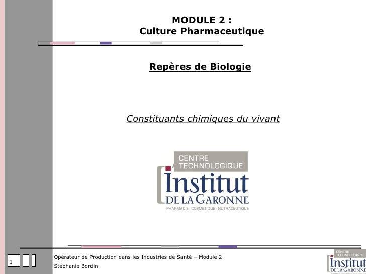 MODULE 2 :                                    Culture Pharmaceutique                                       Repères de Biol...