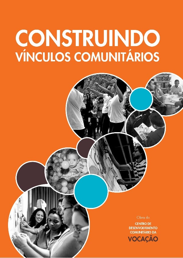 CONSTRUINDO VÍNCULOS COMUNITÁRIOS Deise Rodrigues Sartori, Juliana Pedreschi Rodrigues e Paula Caroline de Oliveira Souza ...