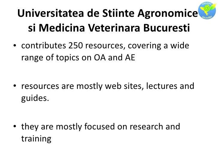 Universitatea de Stiinte Agronomice  si Medicina Veterinara Bucuresti <ul><li>contributes 250 resources, covering a wide r...