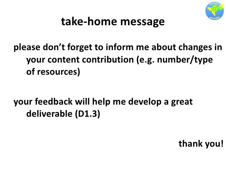 take-home message <ul><li>please don't forget to inform me about changes in your content contribution (e.g. number/type of...