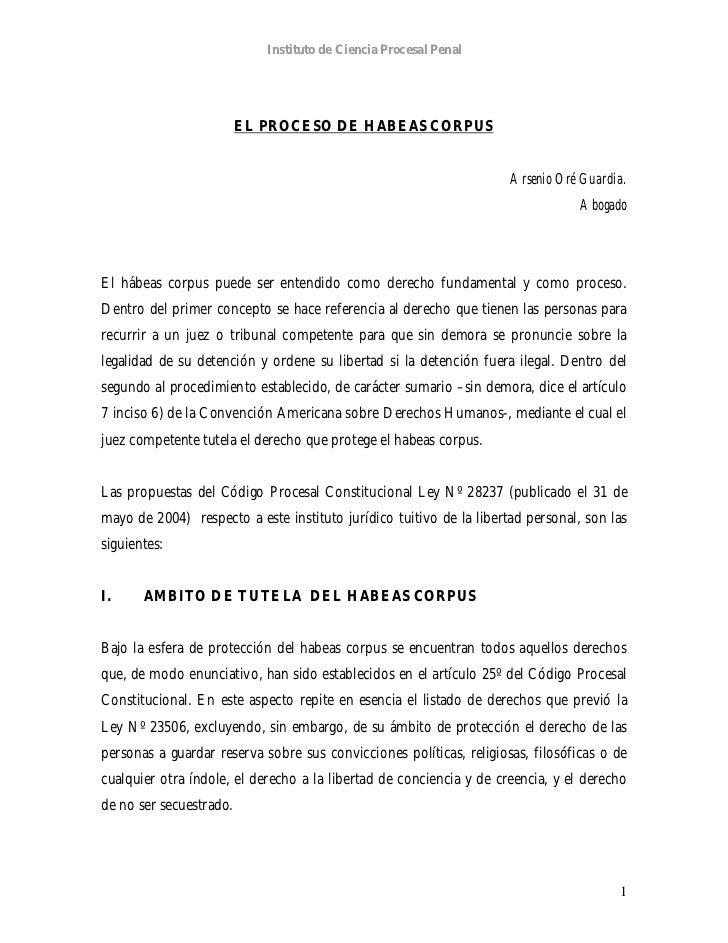 Instituto de Ciencia Procesal Penal                         EL PROCESO DE HABEAS CORPUS                                   ...