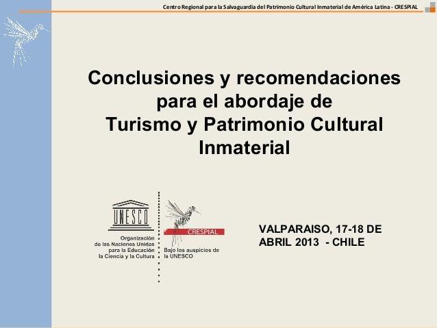 Centro Regional para la Salvaguardia del Patrimonio Cultural Inmaterial de América Latina - CRESPIALVALPARAISO, 17-18 DEAB...