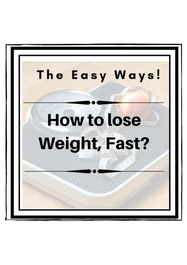Know the 5 easy ways to lose weight, Fast !