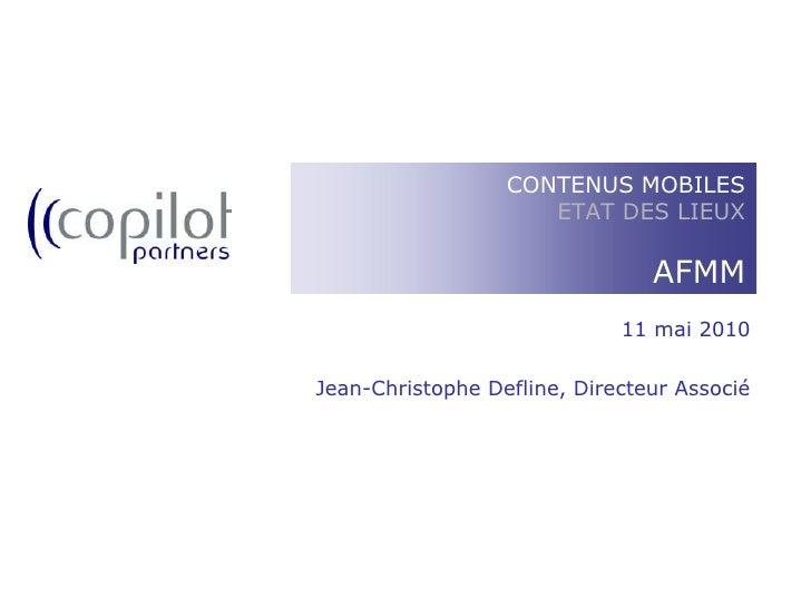 11 mai 2010<br />Jean-Christophe Defline, Directeur Associé<br />CONTENUS MOBILESETAT DES LIEUXAFMM<br />
