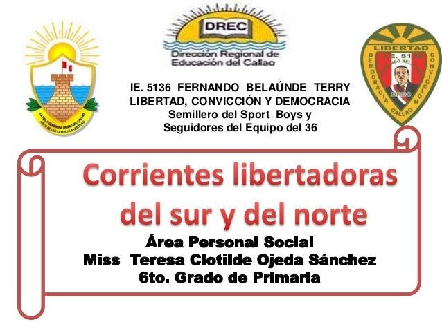 IE. 5136 FERNANDO BELAÚNDE TERRY LIBERTAD, CONVICCIÓN Y DEMOCRACIA Semillero del Sport Boys y Seguidores del Equipo del 36