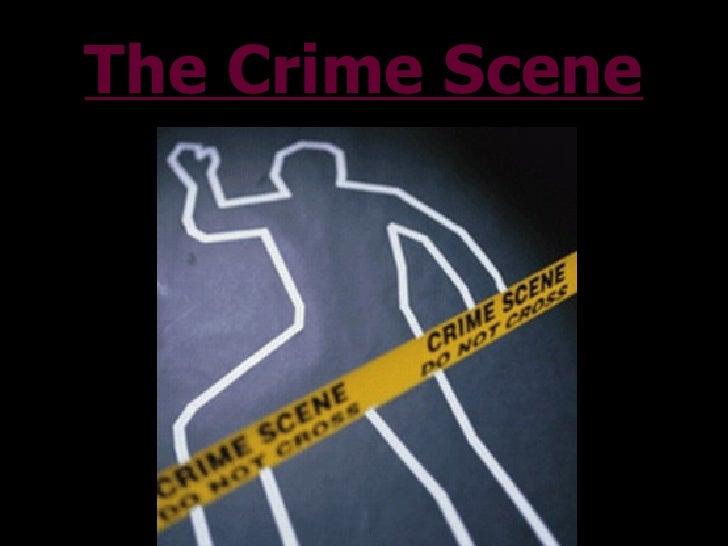 Forensic Science Topic 2 Crime Scene