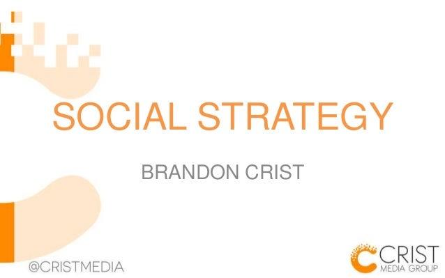 SOCIAL STRATEGY BRANDON CRIST