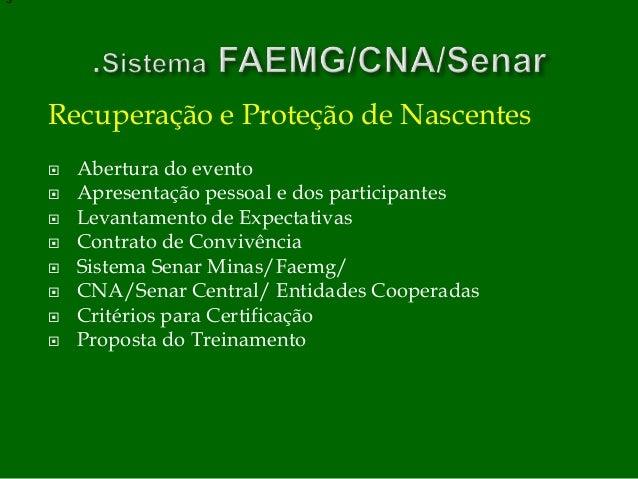 Recuperação e Proteção de Nascentes  Abertura do evento  Apresentação pessoal e dos participantes  Levantamento de Expe...