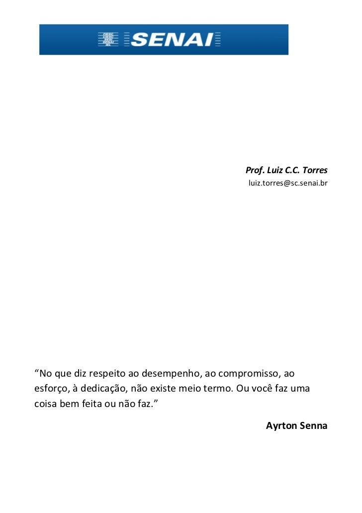 "Prof. Luiz C.C. Torres                                              luiz.torres@sc.senai.br""No que diz respeito ao desempe..."