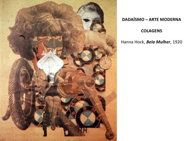 DADAÍSMO – ARTE MODERNA<br /><br />COLAGENS<br />Hanna Hock,Bela Mulher, 1920<br />