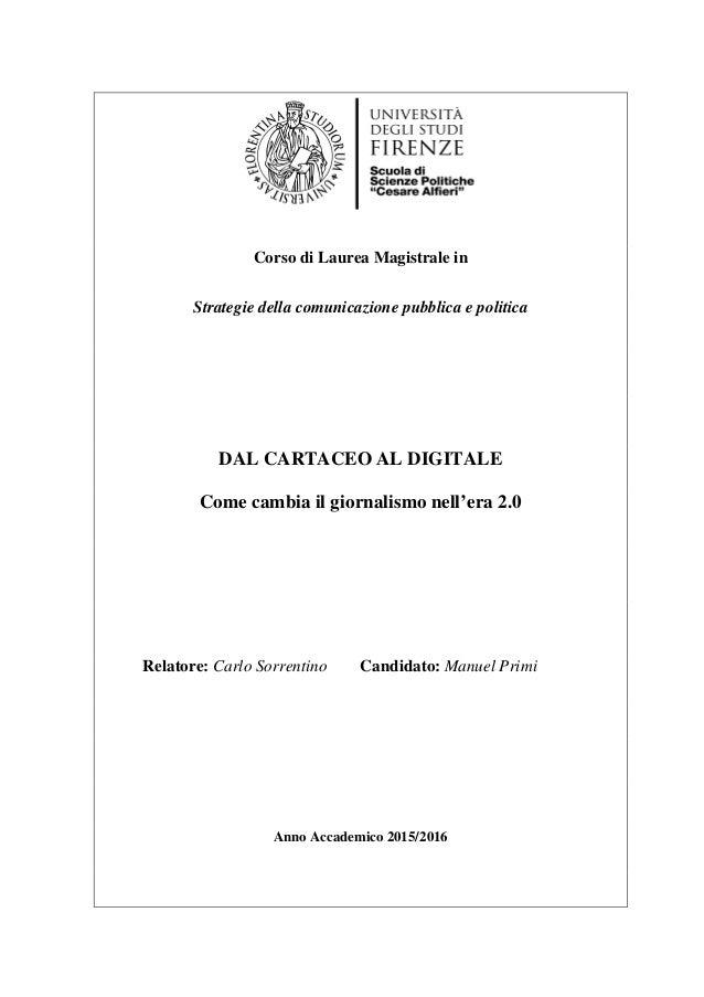 Corso di Laurea Magistrale in Strategie della comunicazione pubblica e politica DAL CARTACEO AL DIGITALE Come cambia il gi...