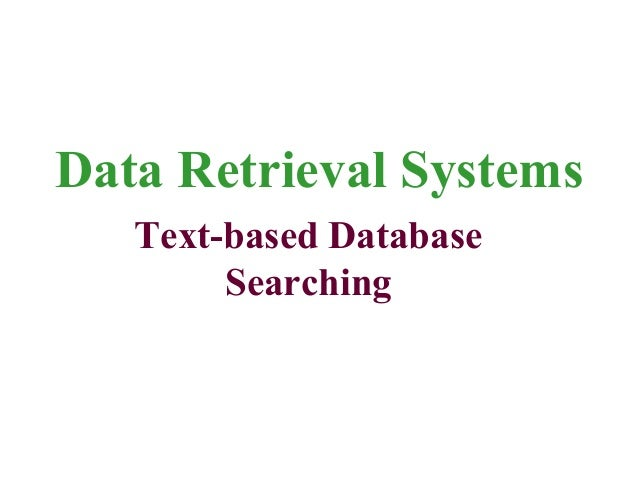 Data Retrieval SystemsText-based DatabaseSearching