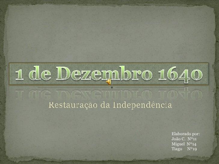 Elaborado por: João C.  Nº11 Miguel  Nº14 Tiago  Nº19