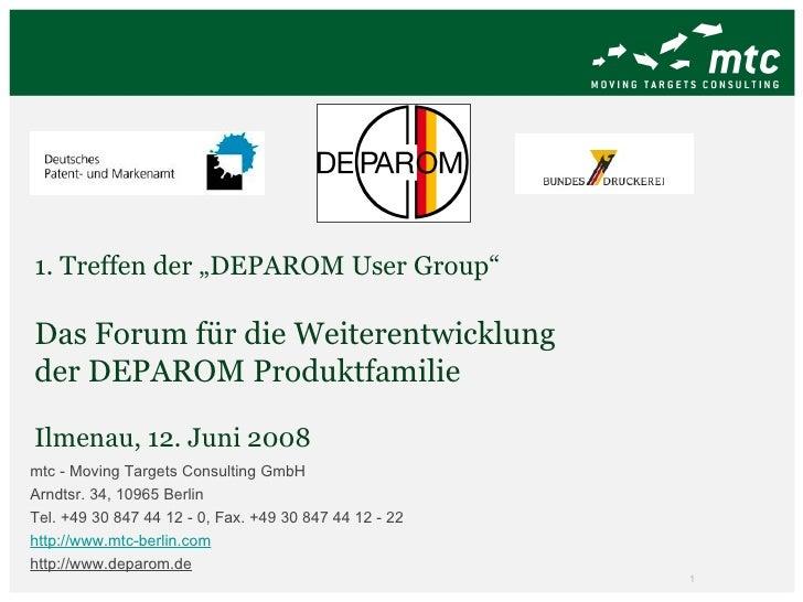 """1. Treffen der """"DEPAROM User Group"""" Das Forum für die Weiterentwicklung  der DEPAROM Produktfamilie Ilmenau, 12. Juni 2008..."""