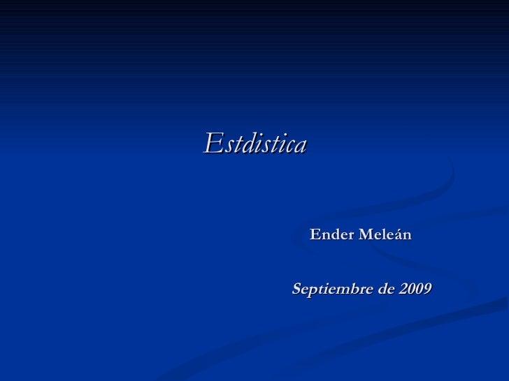 Estdistica Ender Meleán Septiembre de 2009