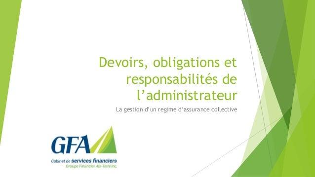 Devoirs, obligations et responsabilités de l'administrateur La gestion d'un regime d'assurance collective