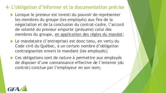 4- L'obligation d'informer et la documentation précise  Lorsque le preneur est investi du pouvoir de représenter les memb...
